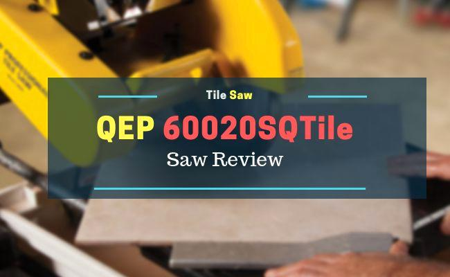 qep 60020sq tile saw