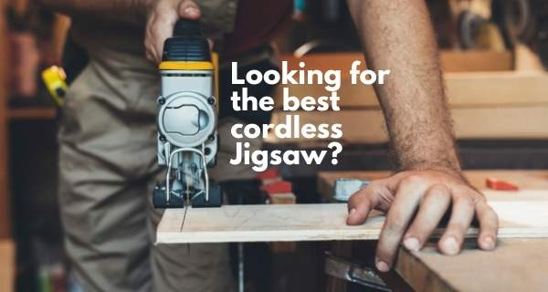 Best cordless jigsaw review