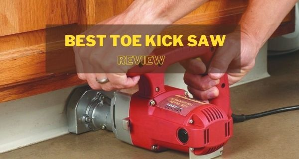 best toe kick saw image